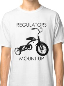 REGULATORS MOUNT UP  Classic T-Shirt
