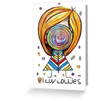 I Love Lollies Greeting Card