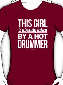 Limited-Edition 'This Girl is Already Taken By a Hot Drummer' T-shirts, Hoodies, Accessories and Gifts T-Shirt