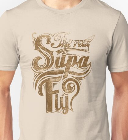 Quote - The Real Supa Fly Unisex T-Shirt