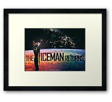 The Iceman Returns Poster Framed Print