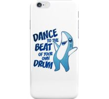Dance to the Beat of your own Drum iPhone Case/Skin