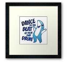 Dance to the Beat of your own Drum Framed Print