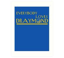 Everybody Loves Draymond Art Print