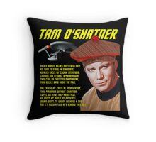Tam O'Shatner Throw Pillow