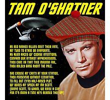 Tam O'Shatner Photographic Print