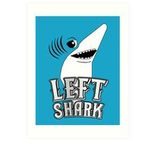 Left Shark !!! - Super Bowl Halftime Shark 2015 Art Print