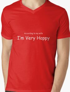 According To My Wife I'm Very Happy White Lettering Mens V-Neck T-Shirt
