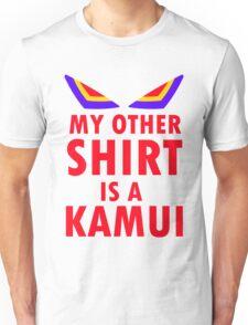 My Other Shirt is a Kamui - Kill la Kill (JUNKETSU VERSION) Unisex T-Shirt