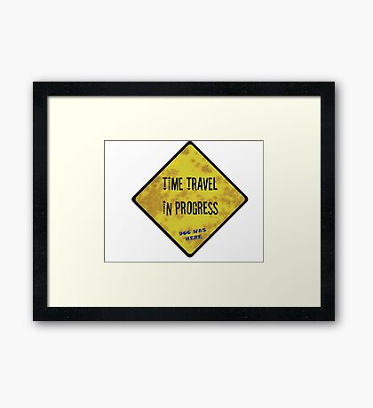 Time Travel Caution Framed Print