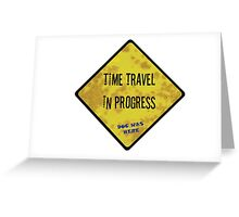 Time Travel Caution Greeting Card