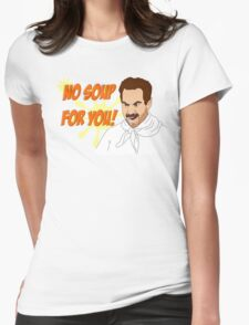 Soup Nazi Womens Fitted T-Shirt