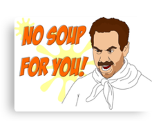 Soup Nazi Canvas Print
