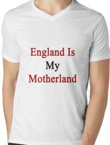 England Is My Motherland  Mens V-Neck T-Shirt