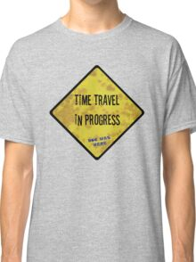 Time Travel Caution Classic T-Shirt