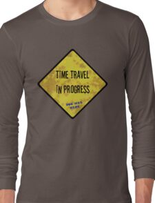 Time Travel Caution Long Sleeve T-Shirt