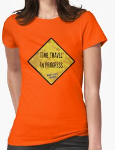 Time Travel Caution Womens Fitted T-Shirt