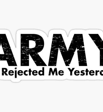 ARMY-AF Rejected Me Yesterday Sticker
