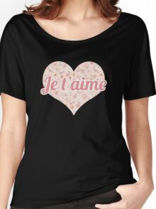 Je t'aime Women's Relaxed Fit T-Shirt