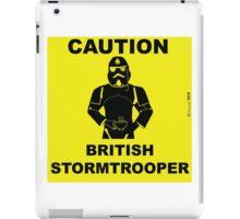 Caution.  British Stormtrooper.  iPad Case/Skin