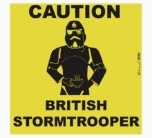 Caution.  British Stormtrooper.  by cartoon