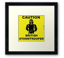 Caution.  British Stormtrooper.  Framed Print