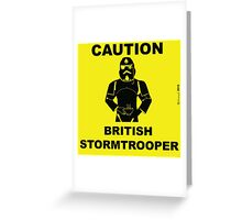 Caution.  British Stormtrooper.  Greeting Card