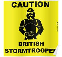 Caution.  British Stormtrooper.  Poster