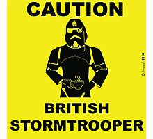 Caution.  British Stormtrooper.  Photographic Print