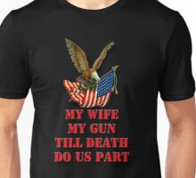 My Wife My Gun Unisex T-Shirt