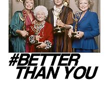 The Golden Girls are Better Than You by jenniferlothian
