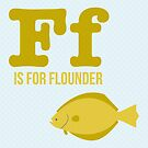 F is for Flounder by Amy Huxtable