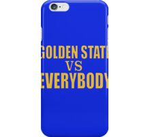 Golden State vs. Everybody iPhone Case/Skin
