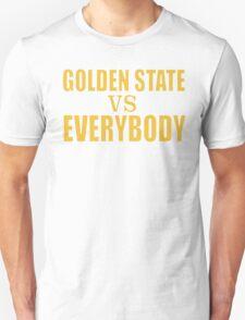 Golden State vs. Everybody Unisex T-Shirt