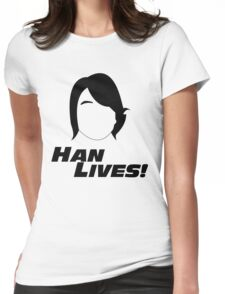 Han Lives! Womens Fitted T-Shirt