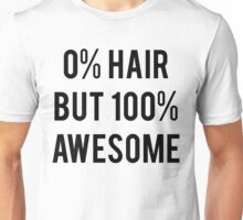 0% Hair 100% Awesome Unisex T-Shirt