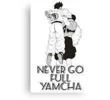 Never Go Full Yamcha Canvas Print