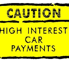 High Interest Car Payments Sign by kwg2200