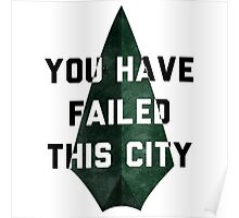 you have failed this city - Arrow Poster
