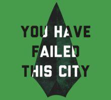 you have failed this city - Arrow Baby Tee