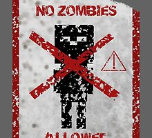 No Zombies Allowed by Crafty2OO1