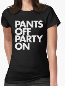 Pants Off Party On Womens Fitted T-Shirt