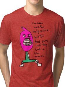 Malpractice Tri-blend T-Shirt