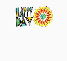 Happy Day Unisex T-Shirt