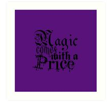 Magic comes with a Price Art Print