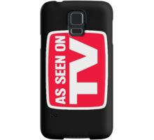 As seen on tv Samsung Galaxy Case/Skin