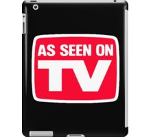 As seen on tv iPad Case/Skin