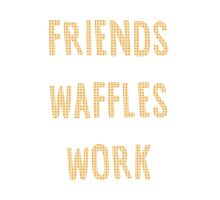 Friends Waffles Work by Zoe Swann