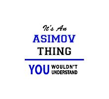 It's an ASIMOV thing, you wouldn't understand !! by thinging