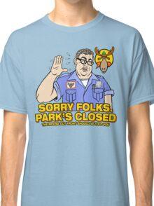 Sorry Folks. Park's Closed Classic T-Shirt